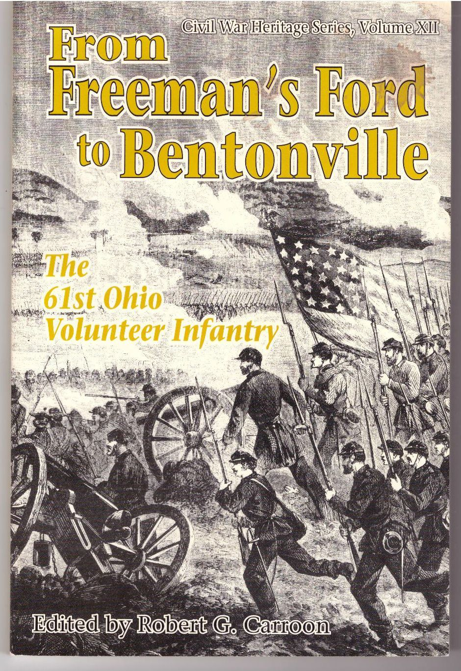 From Freeman's Ford to Bentonville: The 61st Ohio Volunteer Infantry (Civil War Heritage Series, V. 12)